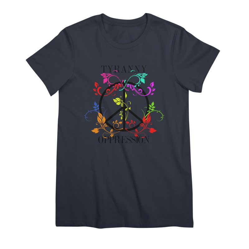 All you need is Oppression Women's Premium T-Shirt by lostsigil's Artist Shop