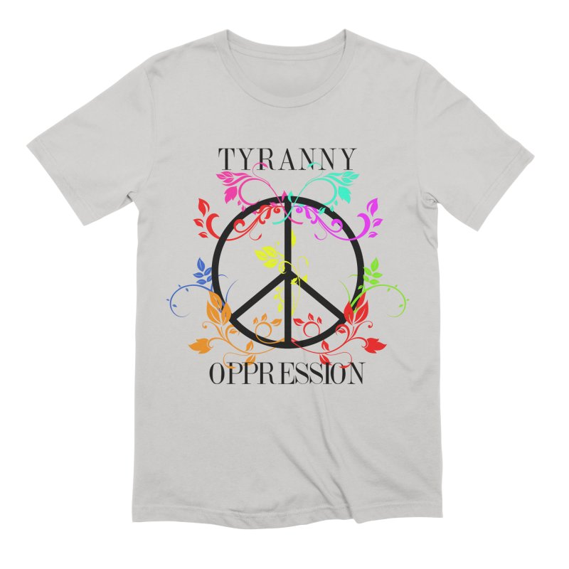 All you need is Oppression Men's Extra Soft T-Shirt by lostsigil's Artist Shop