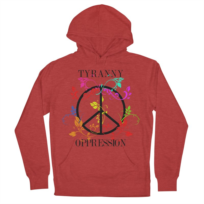 All you need is Oppression Women's French Terry Pullover Hoody by lostsigil's Artist Shop