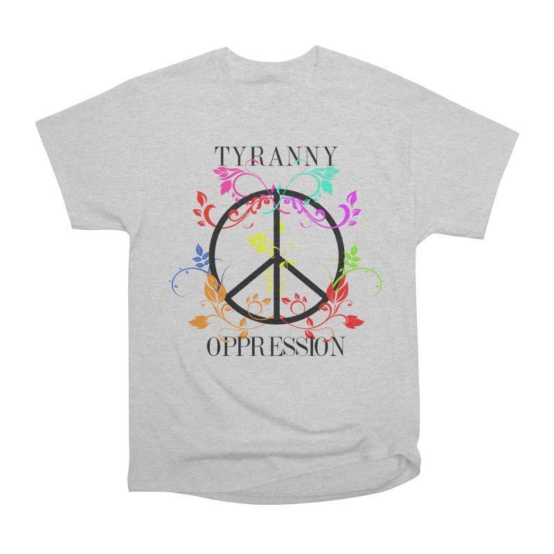 All you need is Oppression Women's Heavyweight Unisex T-Shirt by lostsigil's Artist Shop