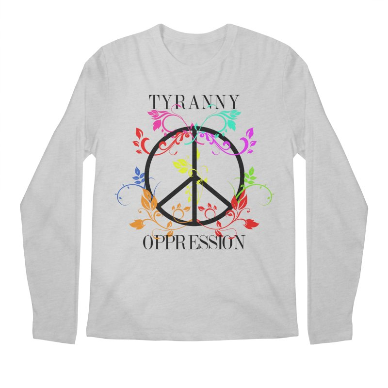 All you need is Oppression Men's Regular Longsleeve T-Shirt by lostsigil's Artist Shop