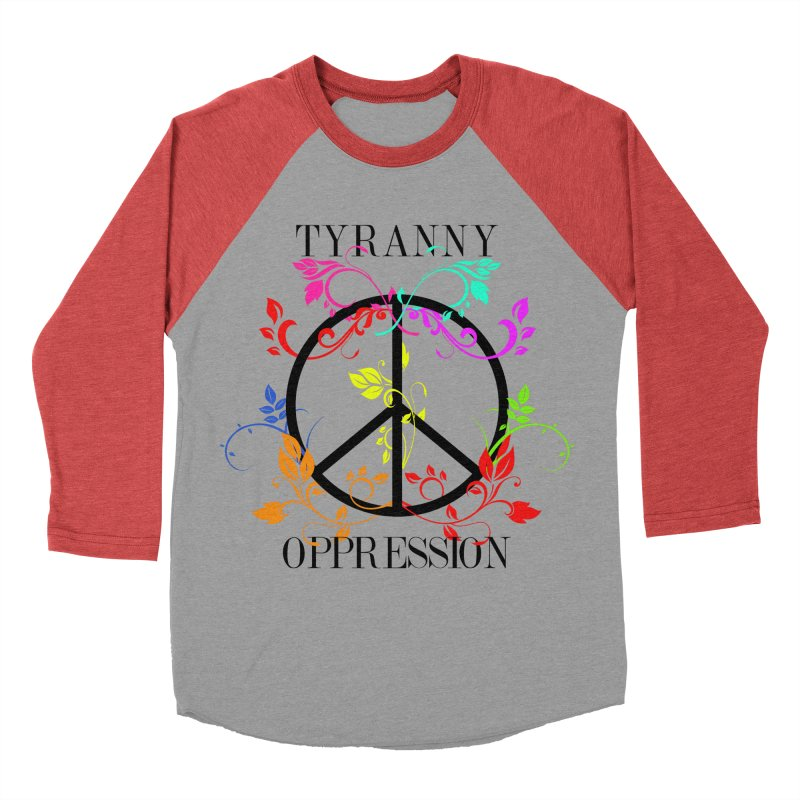 All you need is Oppression Women's Baseball Triblend Longsleeve T-Shirt by lostsigil's Artist Shop
