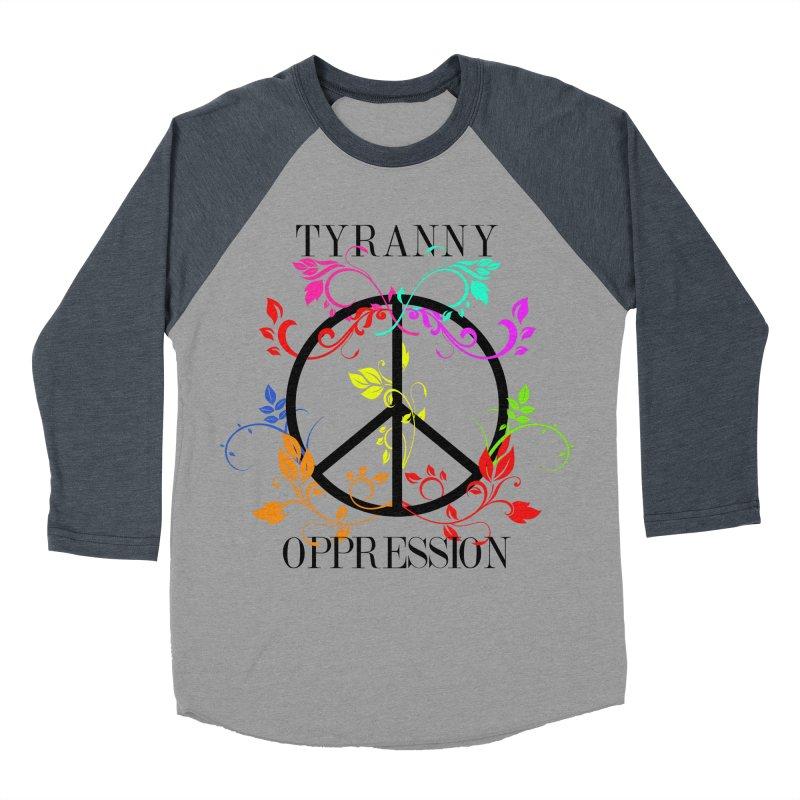 All you need is Oppression Women's Baseball Triblend Longsleeve T-Shirt by lostsigil's Artist Shop