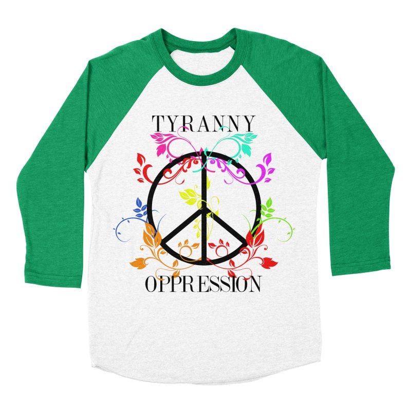 All you need is Oppression Men's Baseball Triblend Longsleeve T-Shirt by lostsigil's Artist Shop