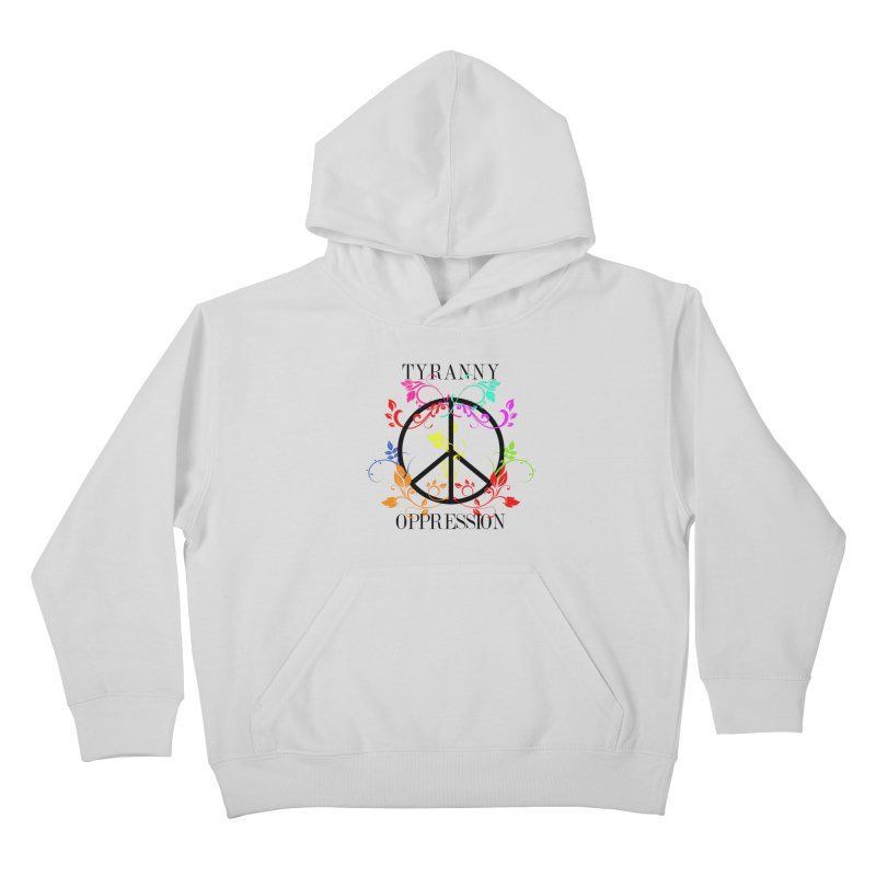 All you need is Oppression Kids Pullover Hoody by lostsigil's Artist Shop