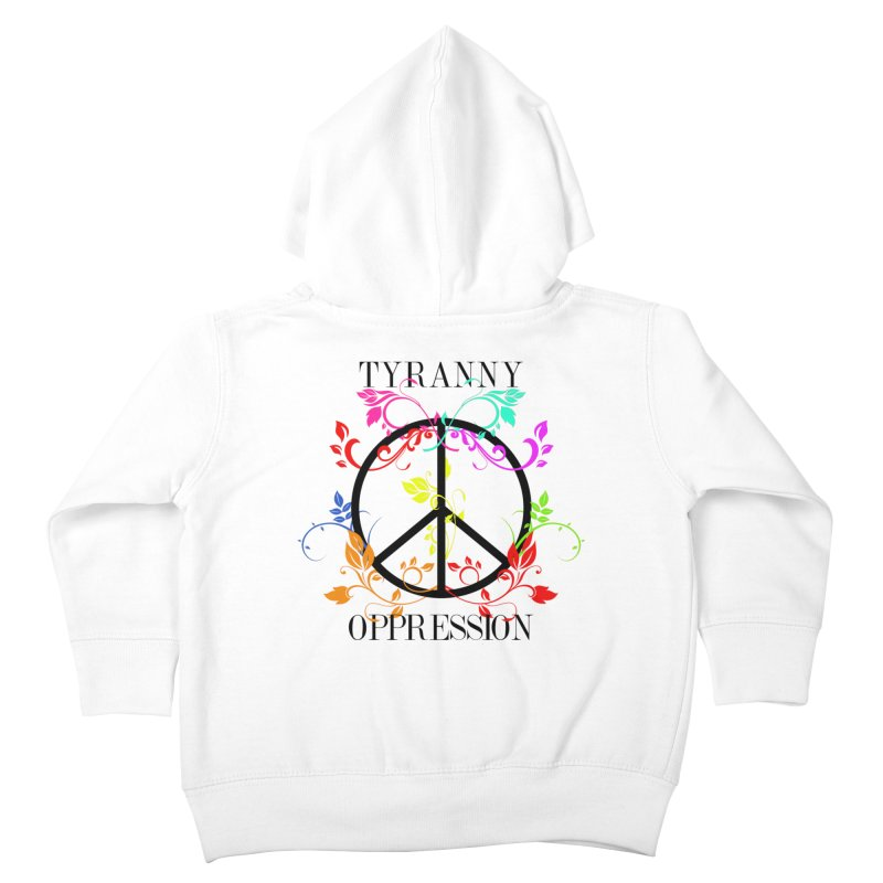 All you need is Oppression Kids Toddler Zip-Up Hoody by lostsigil's Artist Shop