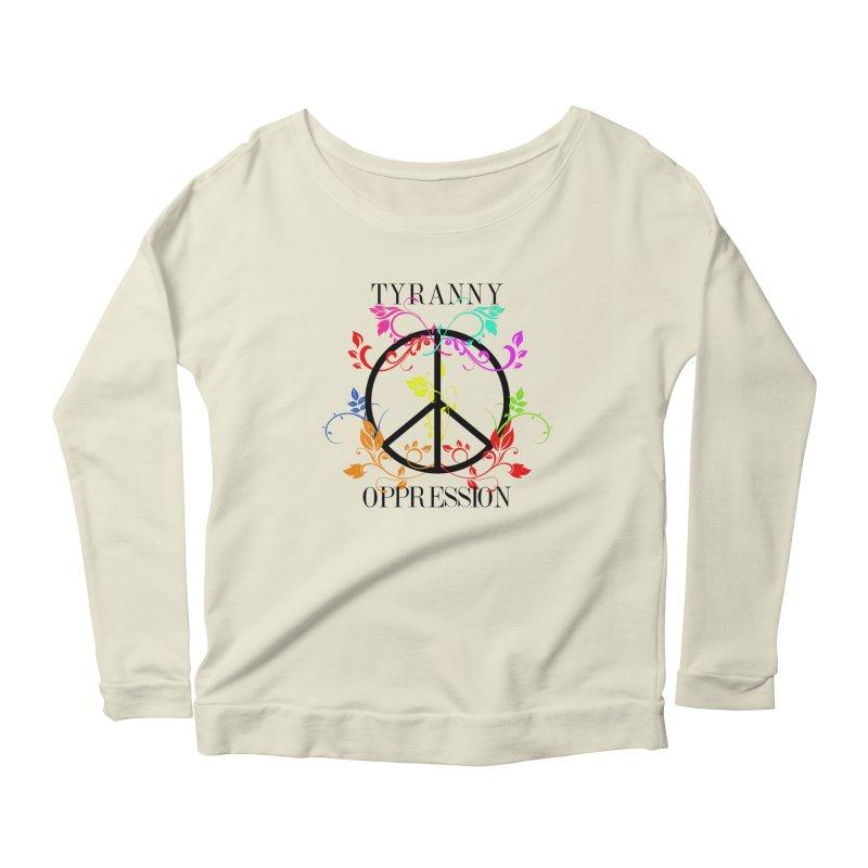 All you need is Oppression Women's Scoop Neck Longsleeve T-Shirt by lostsigil's Artist Shop