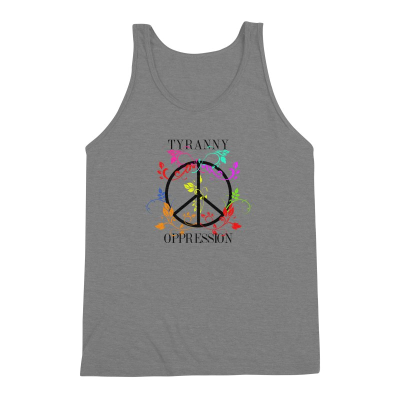 All you need is Oppression Men's Triblend Tank by lostsigil's Artist Shop