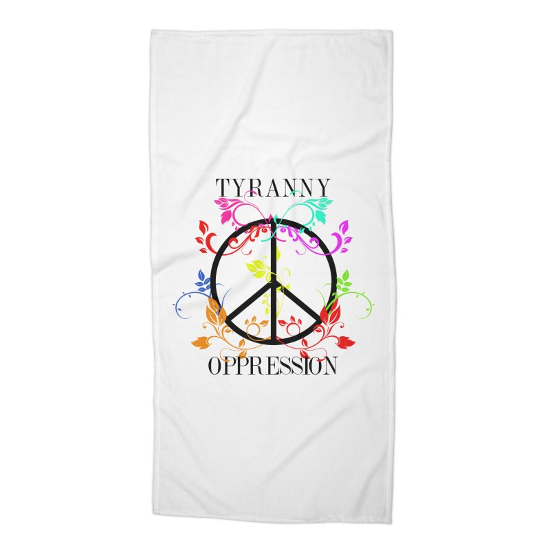 All you need is Oppression Accessories Beach Towel by lostsigil's Artist Shop