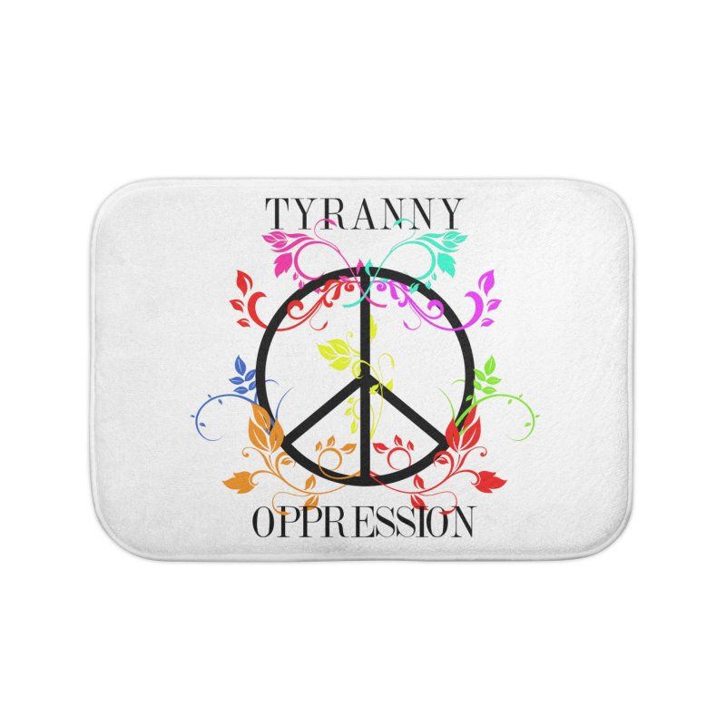 All you need is Oppression Home Bath Mat by lostsigil's Artist Shop