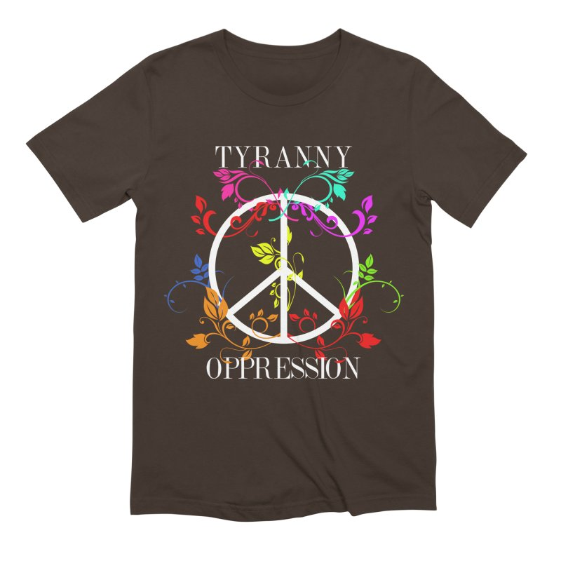 All you need is Oppression Dark Men's Extra Soft T-Shirt by lostsigil's Artist Shop