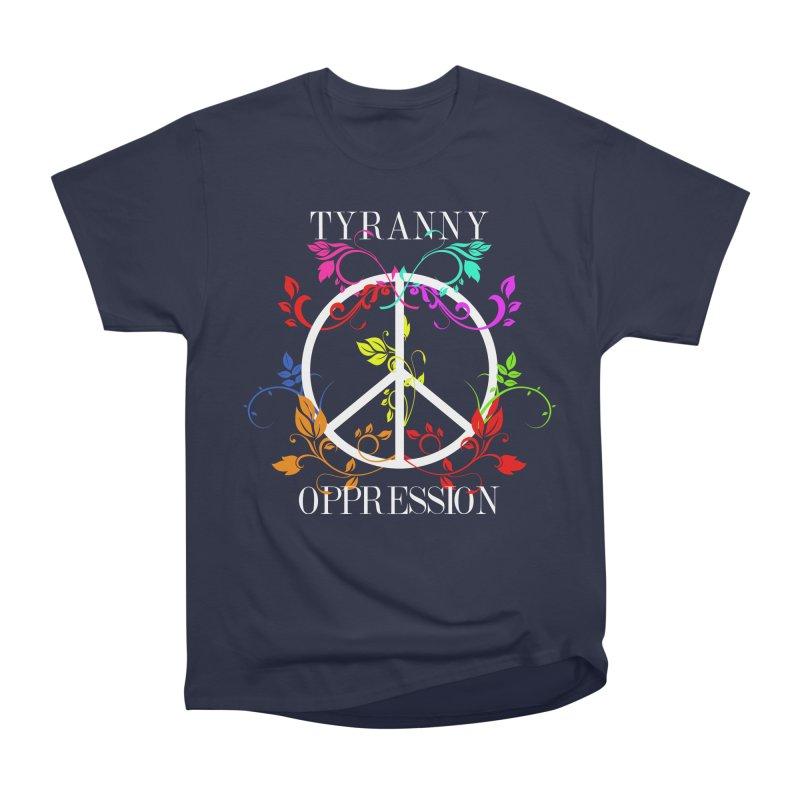 All you need is Oppression Dark Women's Heavyweight Unisex T-Shirt by lostsigil's Artist Shop
