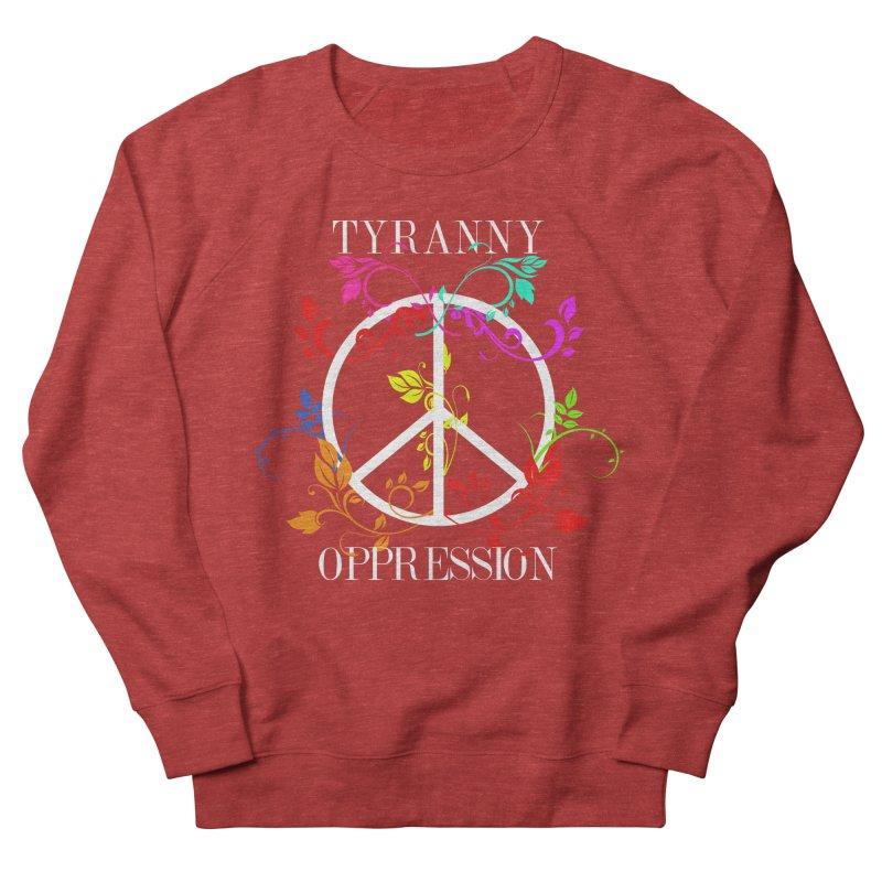 All you need is Oppression Dark Women's French Terry Sweatshirt by lostsigil's Artist Shop