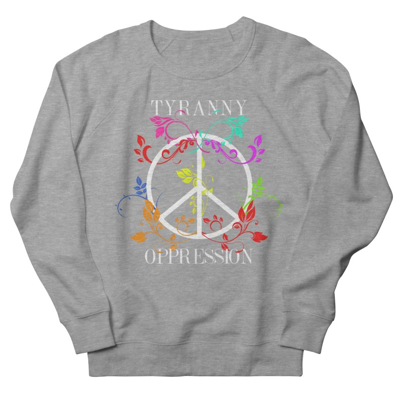 All you need is Oppression Dark Men's French Terry Sweatshirt by lostsigil's Artist Shop