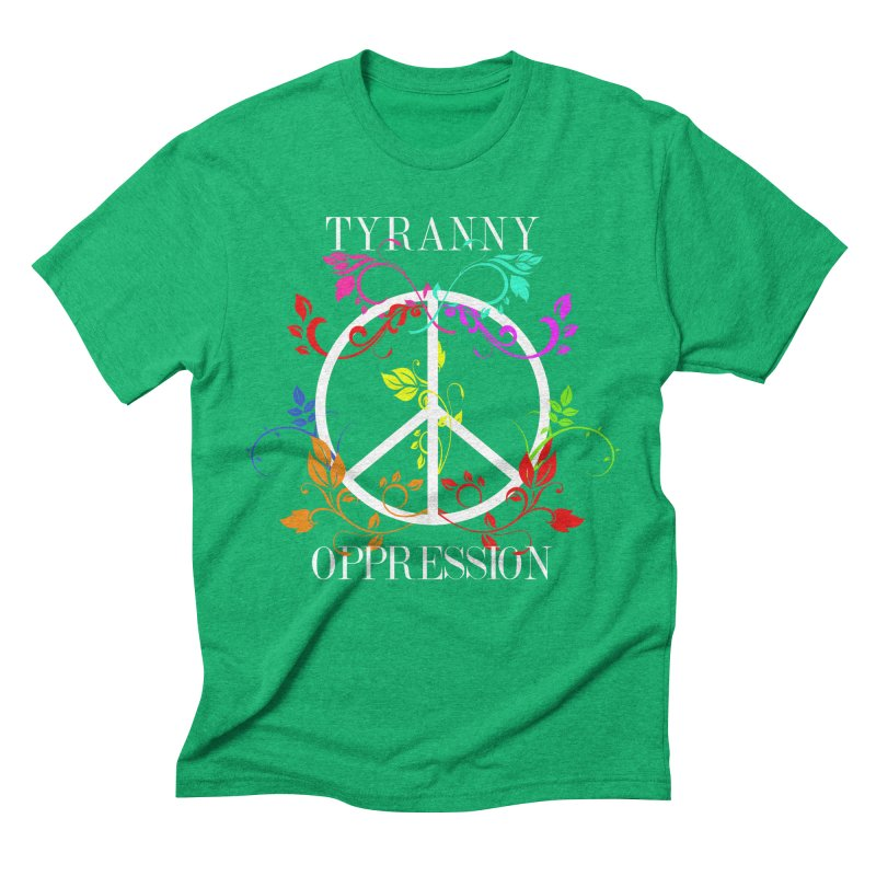 All you need is Oppression Men's Triblend T-Shirt by lostsigil's Artist Shop
