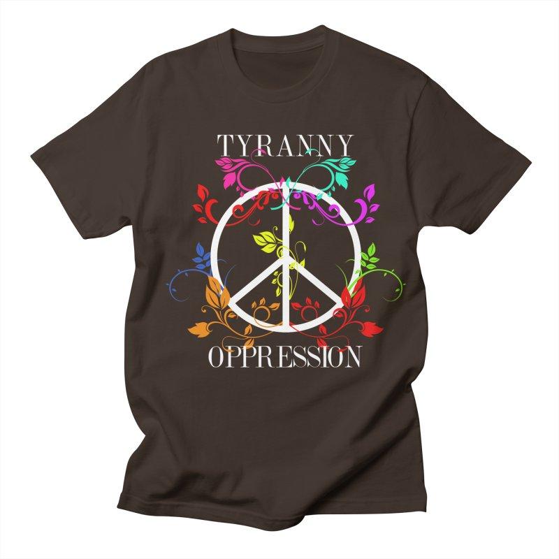 All you need is Oppression Dark Men's Regular T-Shirt by lostsigil's Artist Shop