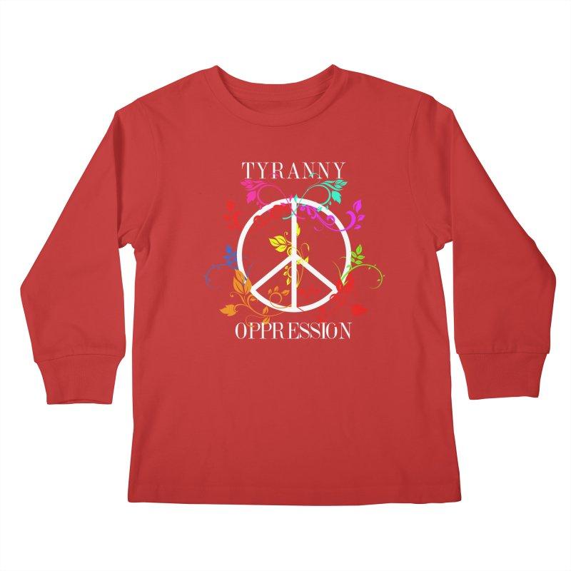 All you need is Oppression Kids Longsleeve T-Shirt by lostsigil's Artist Shop