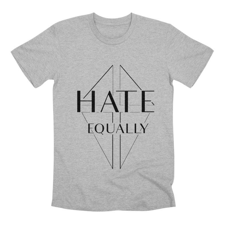Hate equally Men's Premium T-Shirt by lostsigil's Artist Shop
