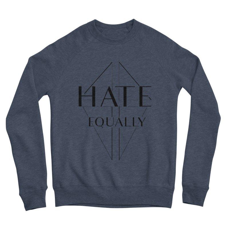 Hate equally Men's Sponge Fleece Sweatshirt by lostsigil's Artist Shop