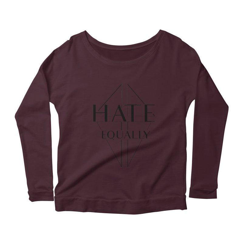 Hate equally Women's Scoop Neck Longsleeve T-Shirt by lostsigil's Artist Shop
