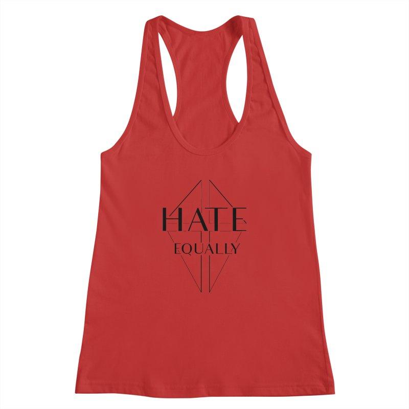 Hate equally Women's Racerback Tank by lostsigil's Artist Shop