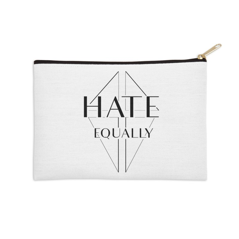 Hate equally Accessories Zip Pouch by lostsigil's Artist Shop