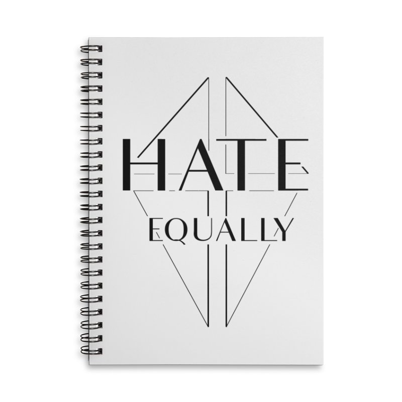 Hate equally Accessories Lined Spiral Notebook by lostsigil's Artist Shop
