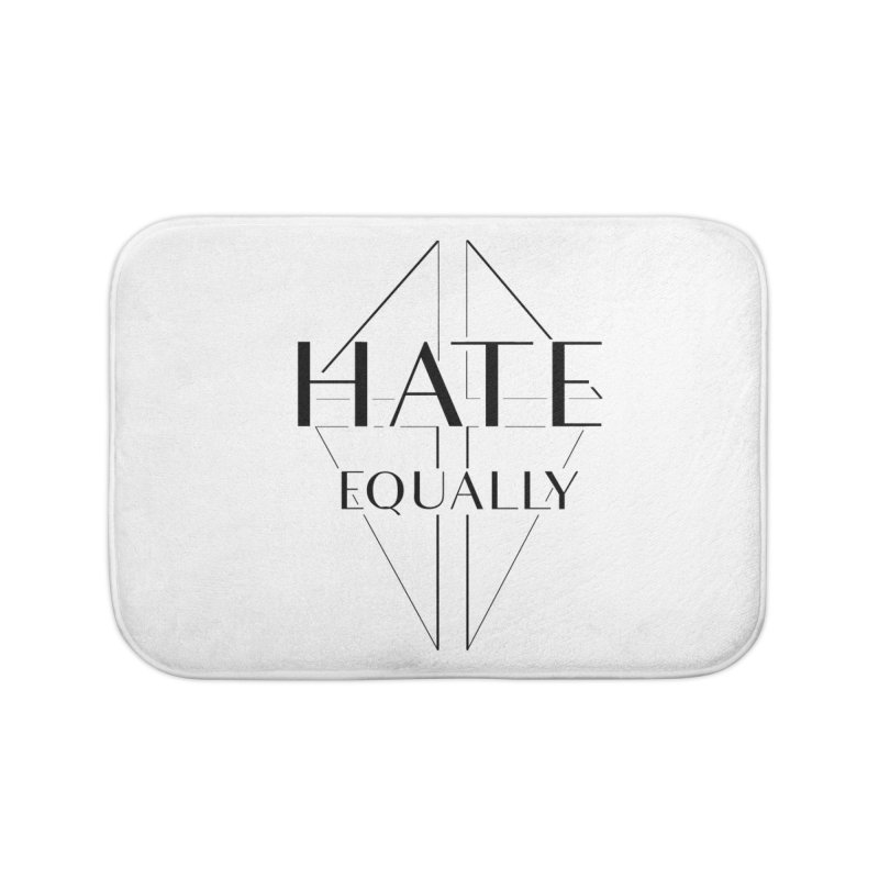 Hate equally Home Bath Mat by lostsigil's Artist Shop