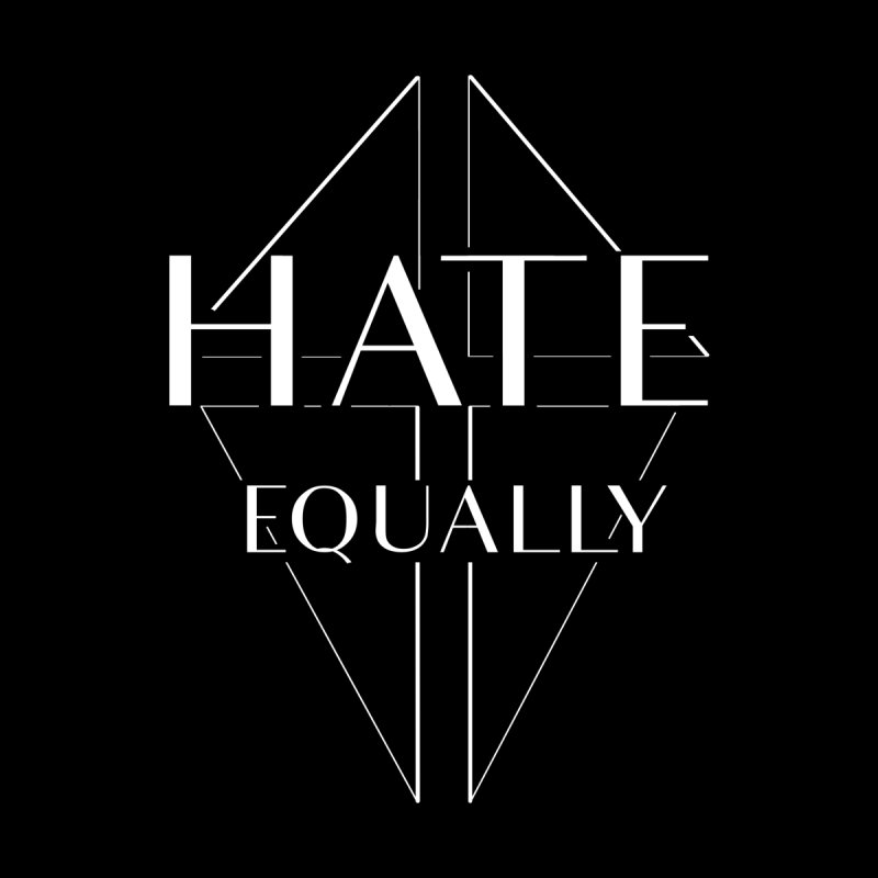 Hate equally dark by lostsigil's Artist Shop