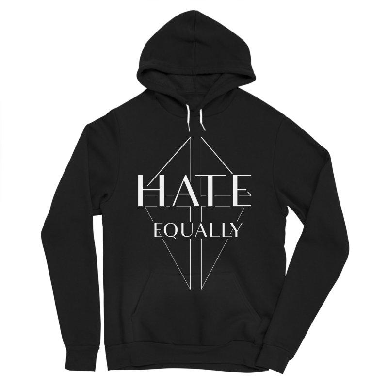 Hate equally dark Men's Sponge Fleece Pullover Hoody by lostsigil's Artist Shop