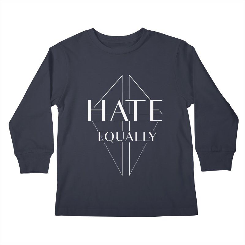 Hate equally dark Kids Longsleeve T-Shirt by lostsigil's Artist Shop