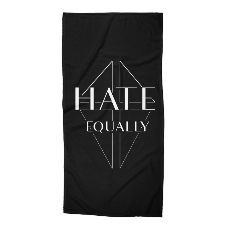 Hate equally dark Accessories Beach Towel by lostsigil's Artist Shop
