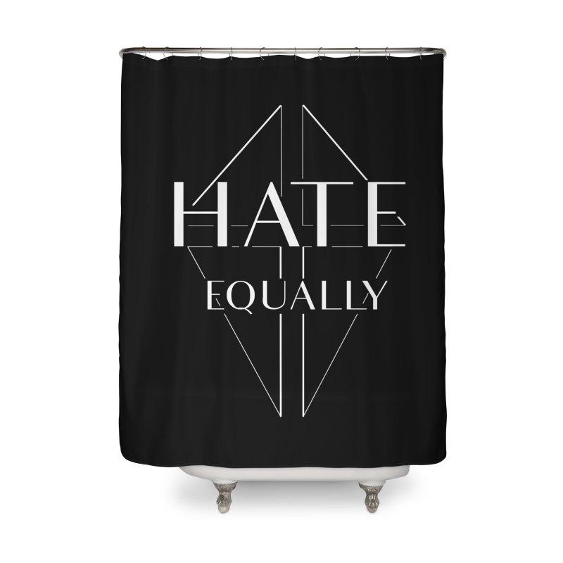 Hate equally dark Home Shower Curtain by lostsigil's Artist Shop