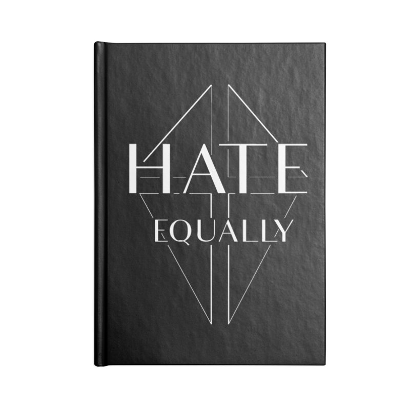 Hate equally dark Accessories Lined Journal Notebook by lostsigil's Artist Shop