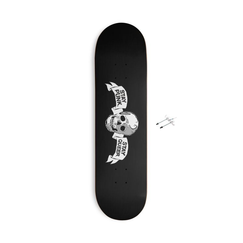 Stay Punk.  Stay Queer. Accessories With Hanging Hardware Skateboard by Punk Rock Girls Like Us