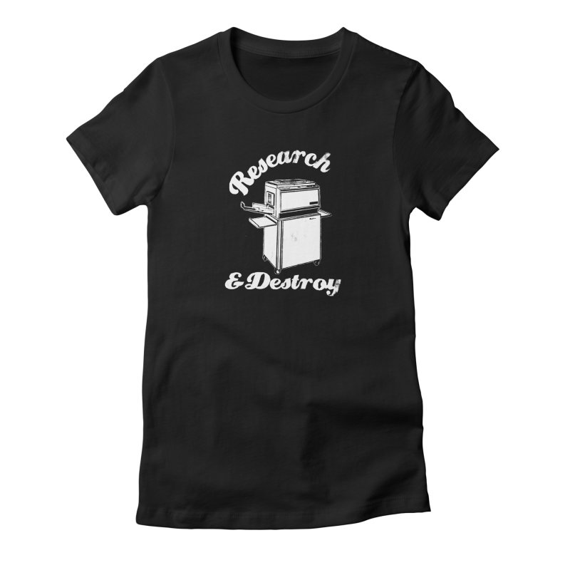 Research And Destroy. Women's T-Shirt by Punk Rock Girls Like Us