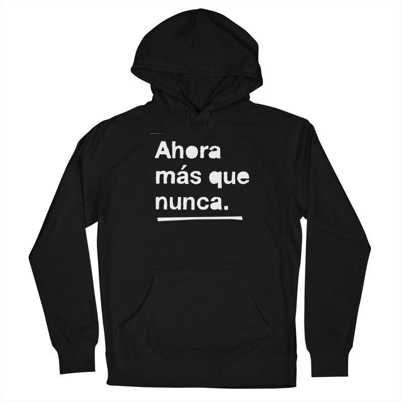 Ahora más que nunca. Women's French Terry Pullover Hoody by Punk Rock Girls Like Us