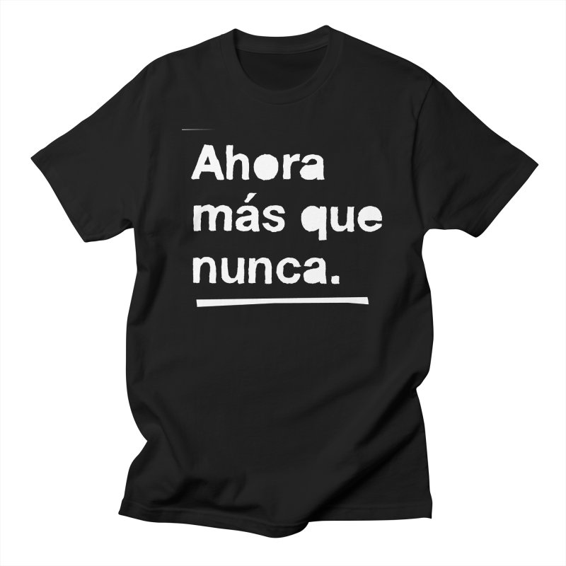 Ahora más que nunca. Men's Regular T-Shirt by Punk Rock Girls Like Us