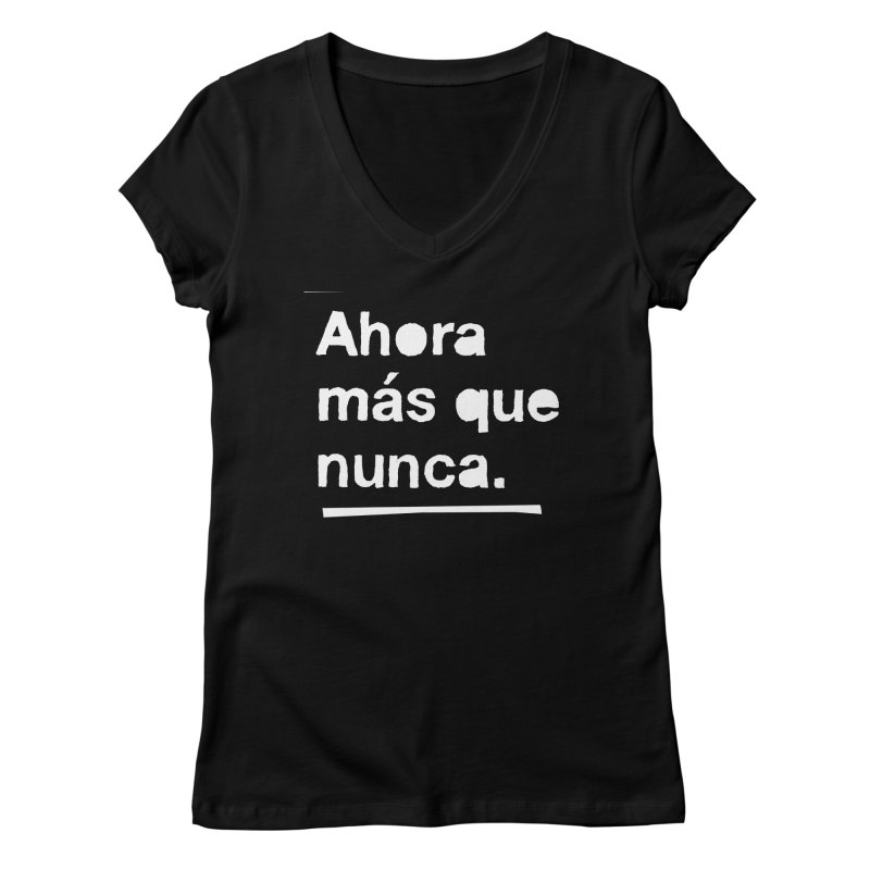 Ahora más que nunca. Women's Regular V-Neck by Punk Rock Girls Like Us