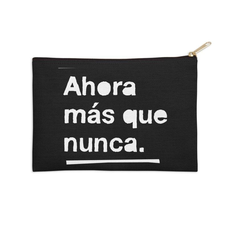 Ahora más que nunca. Accessories Zip Pouch by Punk Rock Girls Like Us