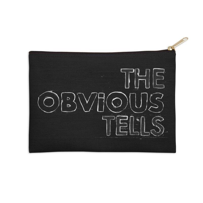 The Obvious Tells. Accessories Zip Pouch by Punk Rock Girls Like Us