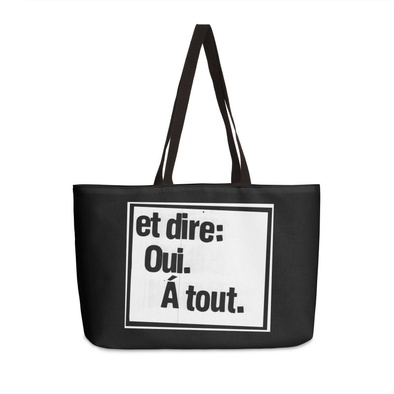 And say: Yes.  To everything. Accessories Weekender Bag Bag by Punk Rock Girls Like Us