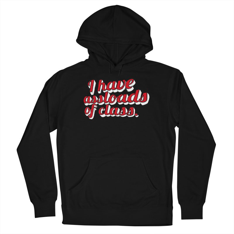 I Have Assloads Of Class Women's French Terry Pullover Hoody by Punk Rock Girls Like Us