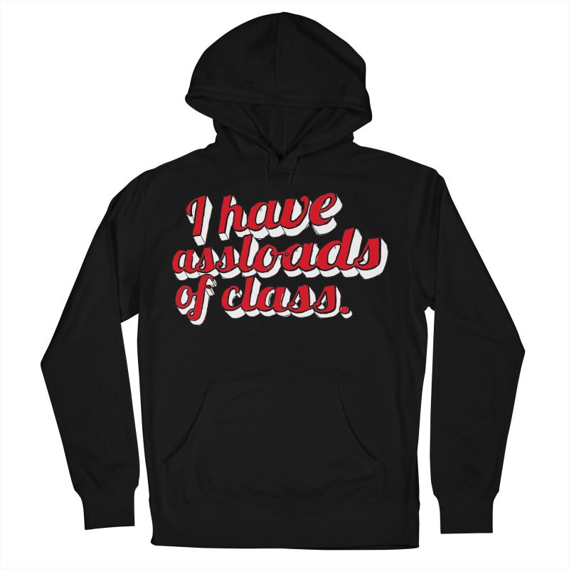 I Have Assloads Of Class Women's Pullover Hoody by Punk Rock Girls Like Us