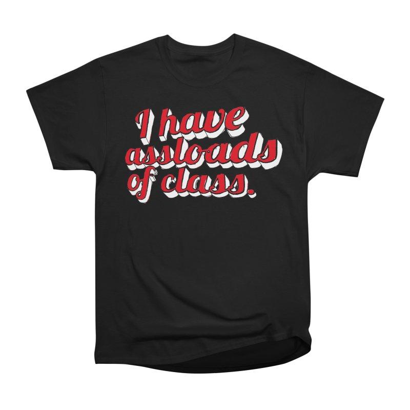 I Have Assloads Of Class Women's Heavyweight Unisex T-Shirt by Punk Rock Girls Like Us