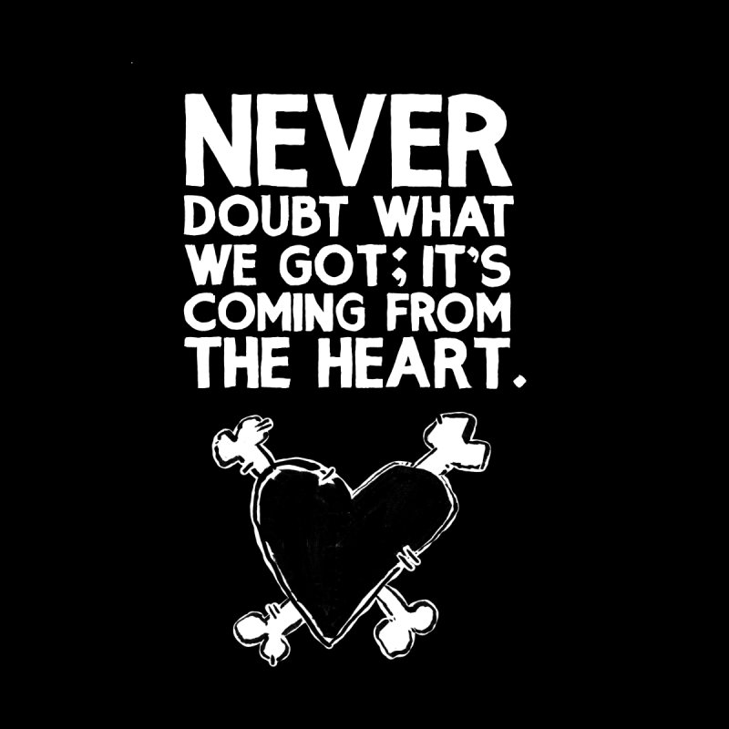 Never Doubt What We Got; It's Coming From The Heart Women's V-Neck by Punk Rock Girls Like Us