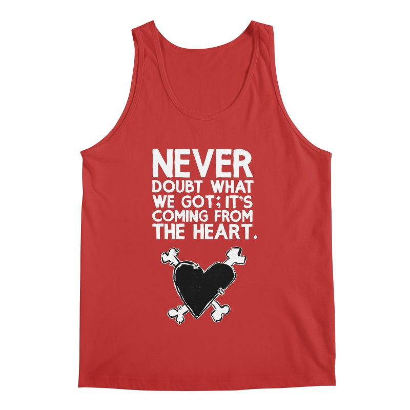 Never Doubt What We Got; It's Coming From The Heart Men's Regular Tank by Punk Rock Girls Like Us