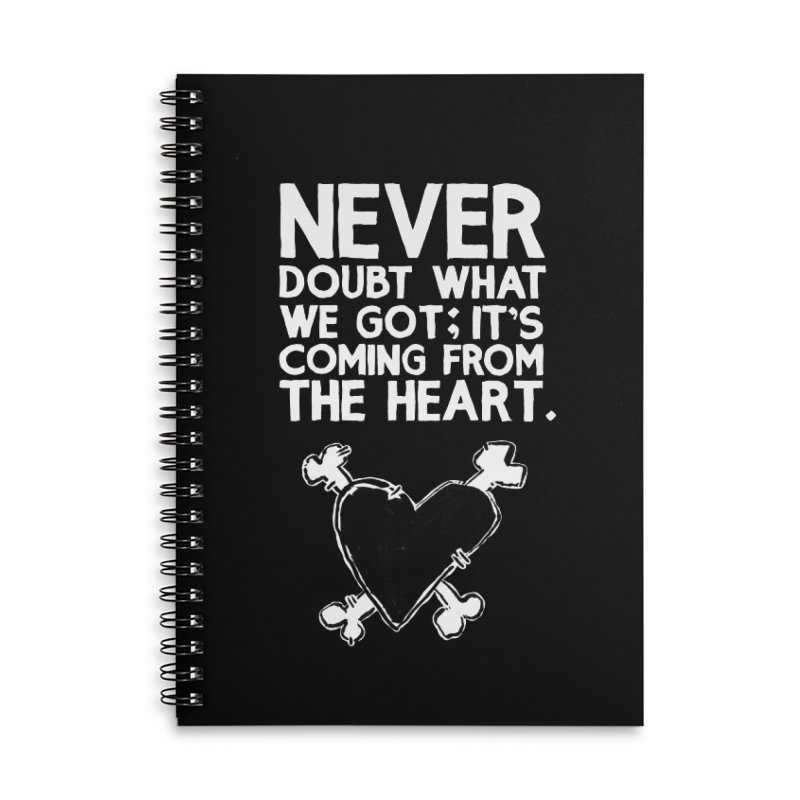 Never Doubt What We Got; It's Coming From The Heart Accessories Lined Spiral Notebook by Punk Rock Girls Like Us