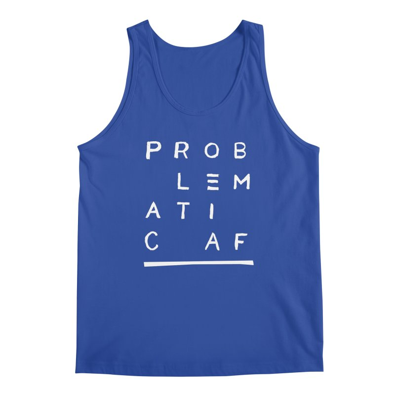 Problematic AF Men's Tank by Punk Rock Girls Like Us