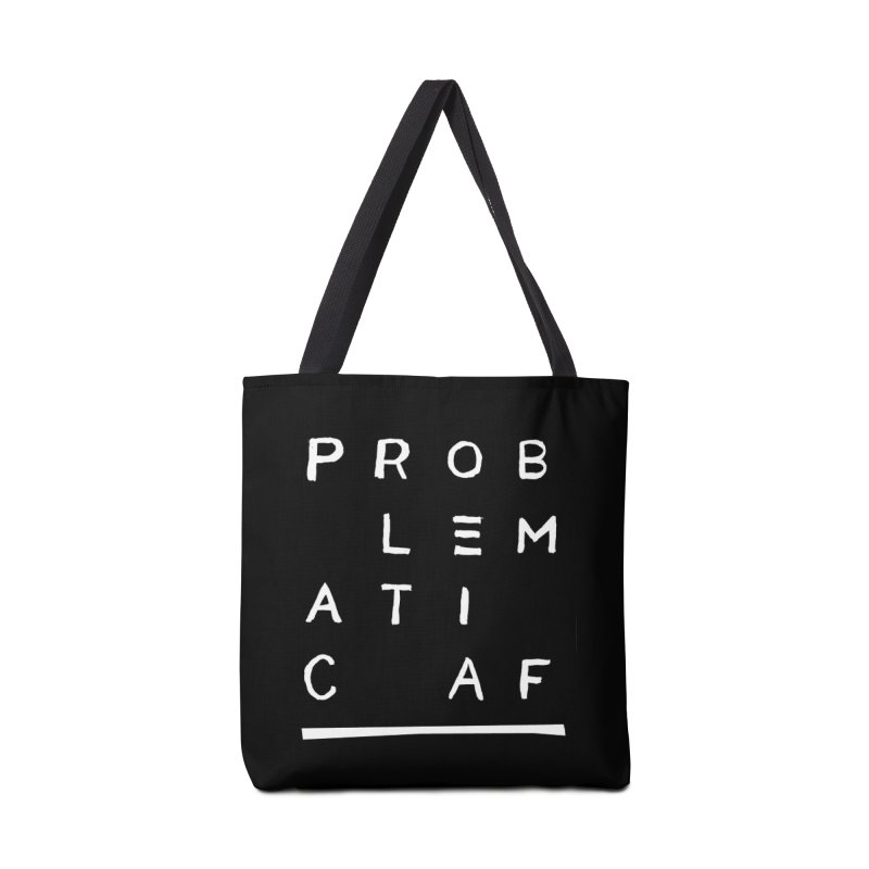 Problematic AF Accessories Tote Bag Bag by Punk Rock Girls Like Us